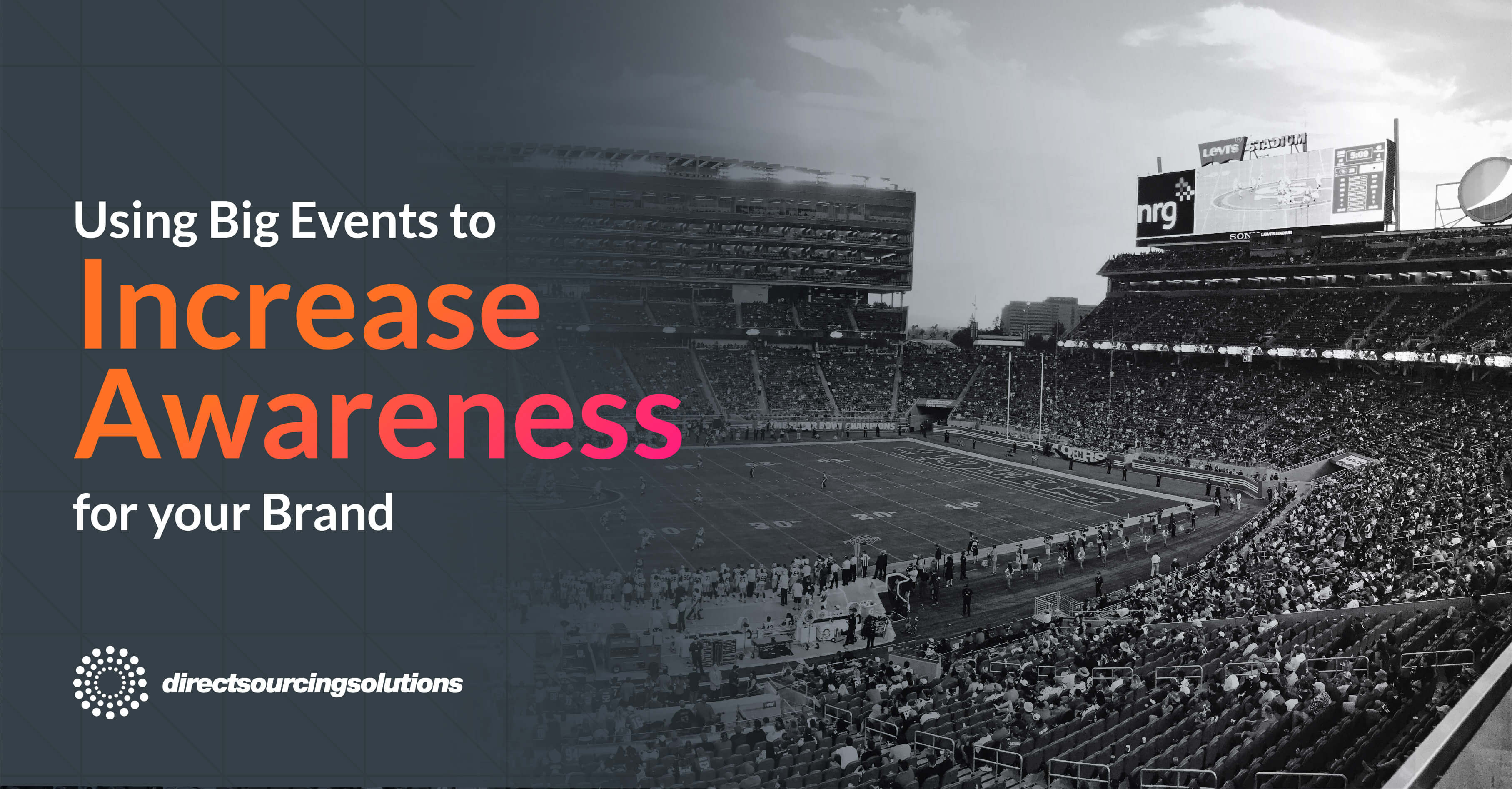 Using Big Events to Increase Awareness for your Brand